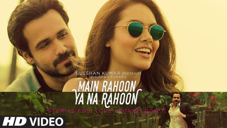 Main Rahoon Ya Na Rahoon is a Bitter Sweet Symphony for Ears | Video Songs