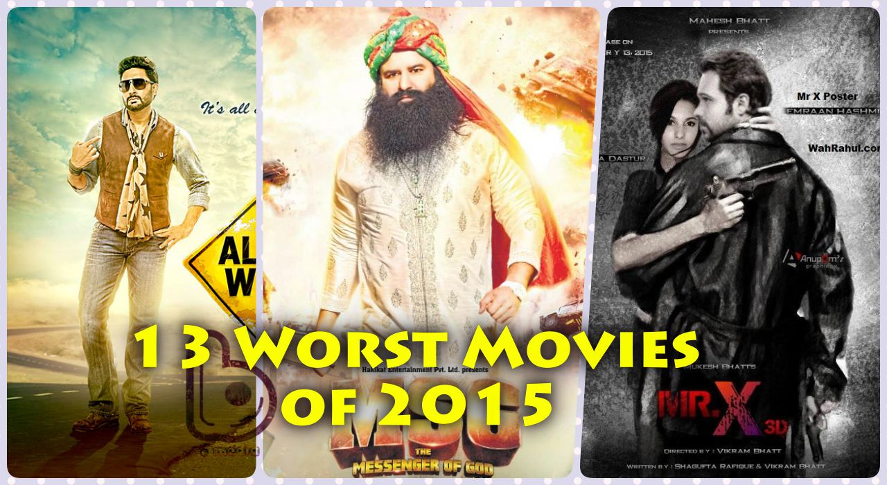 Worst Bollywood Movies of 2015 | 12 Most Disappointing Movies Of The Year