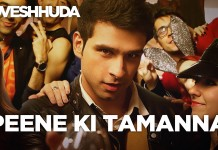 Peene Ki Tamanna from 'Loveshhuda' | Party Anthem of the Year