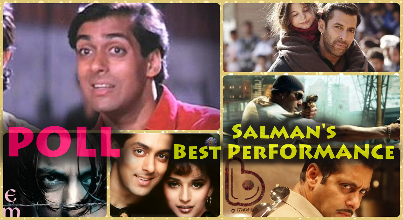 It's You Time To Vote For Salman Khan's Best Performance