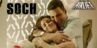 'SOCH NA SAKE' - Airlift Video Song Review | As good as its Punjabi inspiration 'Soch'