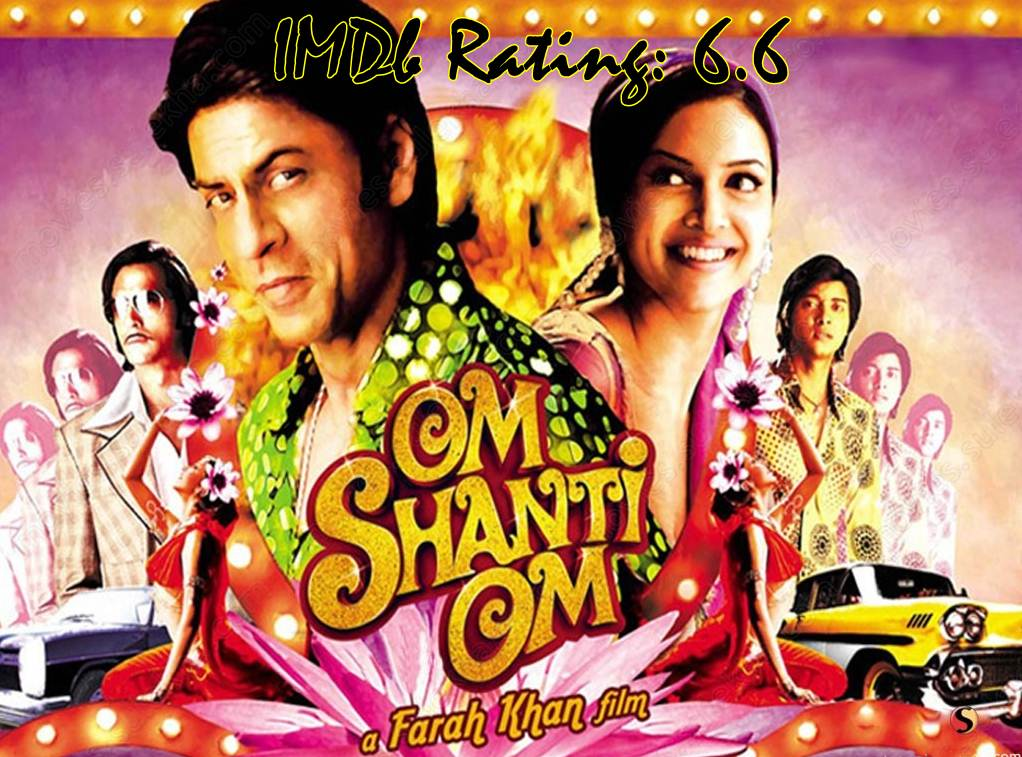 Top 10 IMDb Rated Movies of Deepika Padukone - Om Shanti Om