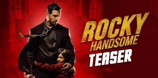 Rocky Handsome Teaser Review- Deadly, Dangerous or Rocky!