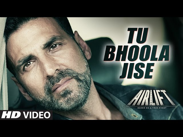 Tu Bhula Jise Video Song – Airlift | Official HD Video Song