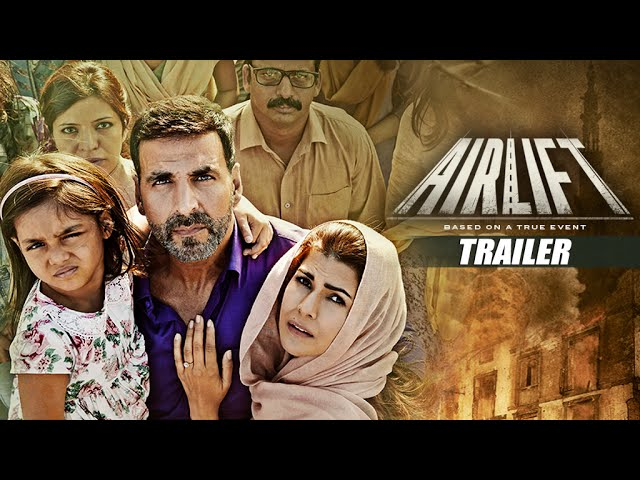 Airlift Movie Trailer Review: Daunting, Inspiration and Exceptional Work !