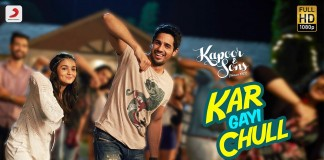 Kar Gayi Chull Video song - Kapoor & Sons