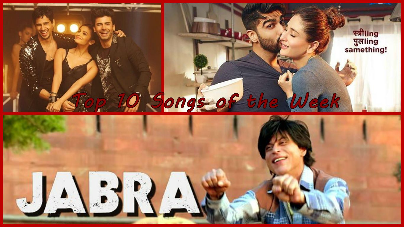 Top 10 Bollywood Songs of the Week   07-March-2016 to 13-March-2016