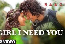 Girl I need you song - Baaghi