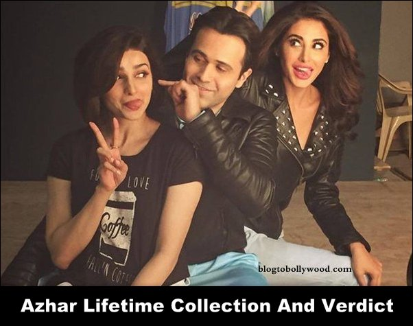 Azhar Lifetime Collection And Box Office Verdict (Hit Or Flop)
