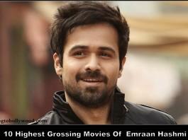 Top 10 Highest Grossing Movies Of Emraan Hashmi – Biggest Hits
