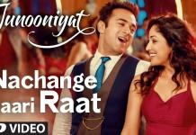 Nachange Saari Raat Video Song- Junooniyat