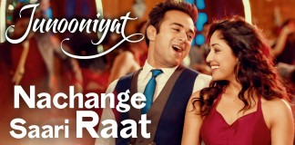 Nachange Saari Raat Video Song- Junooniyat