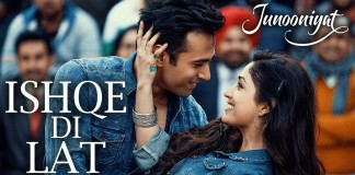 Ishqe Di Lat Video Song - Junooniyat