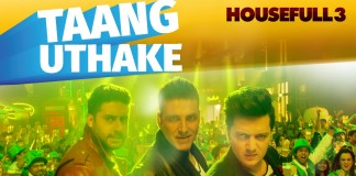 Taang Uthake Video Song | Housefull 3