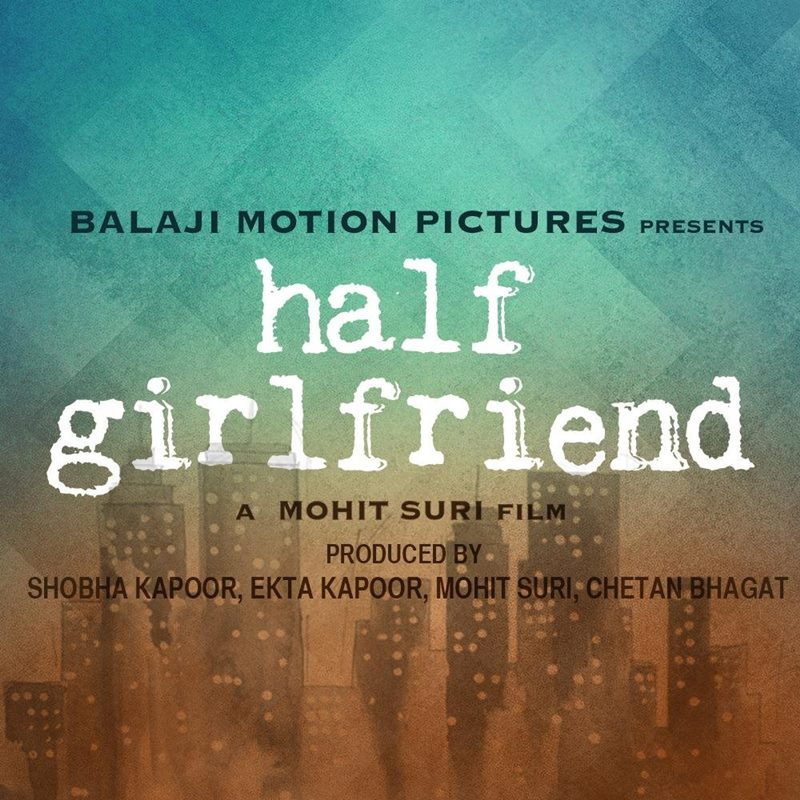 Top 10 Bollywood Movies we are really looking forward to see in 2017- Half Girlfriend