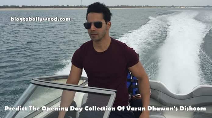 Predict The Opening Day Collection Of Varun Dhawan's Dishoom