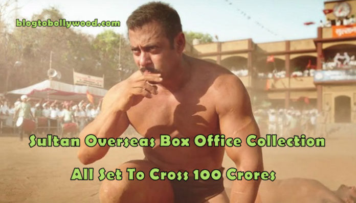 Sultan Overseas Box Office Collection: All Set To Cross 100 Crores