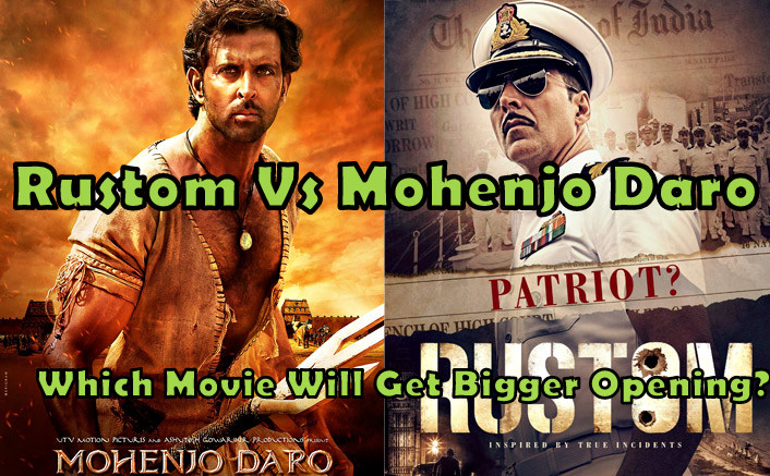 Mohenjo Daro Vs Rustom Opening Day Box Office Collection Prediction