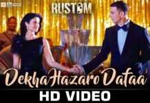 Dekha Hazaro Dafaa Video Song - Rustom