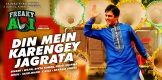 Din Mein Karengey Jagrata song - Freaky Ali