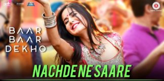 Watch Nachde Ne Saare, the Wedding Song from Baar Baar Dekho