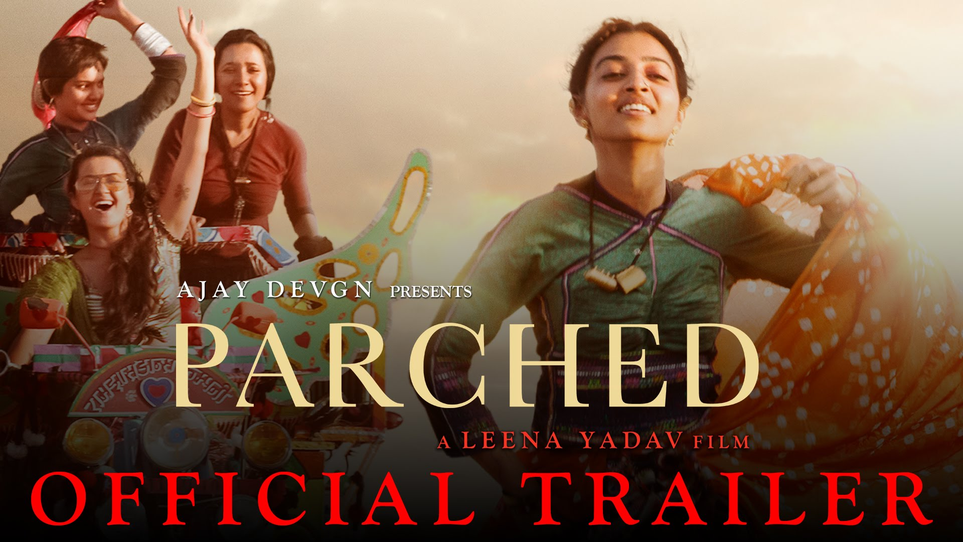 Parched Trailer Review- Amazing Trailer, Amazing Story and Amazing Star-cast!