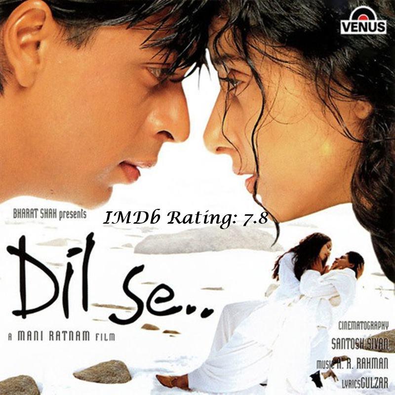 10 Best Shah Rukh Khan Movies Based on IMDb Ratings- Dil Se