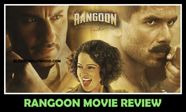 Rangoon Movie Review: Critics Reviews And Ratings