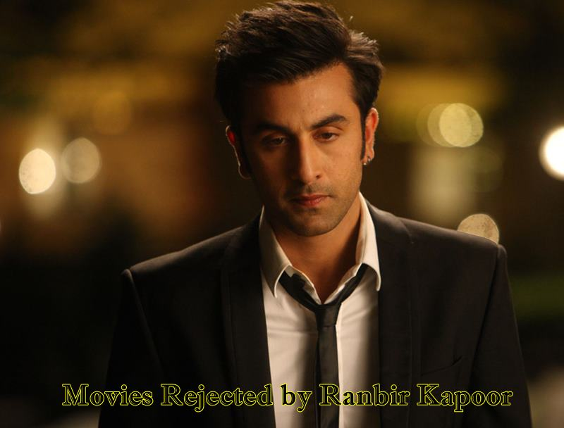 List of Movies Rejected by Ranbir Kapoor : Did he miss out on some good ones?