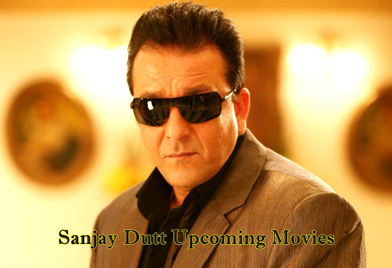 Sanjay Dutt Upcoming Movies 2017, 2018 & 2019 With Release Dates