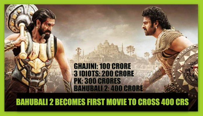 Bahubali 2 Becomes The First Movie To Cross 400 Crore In India