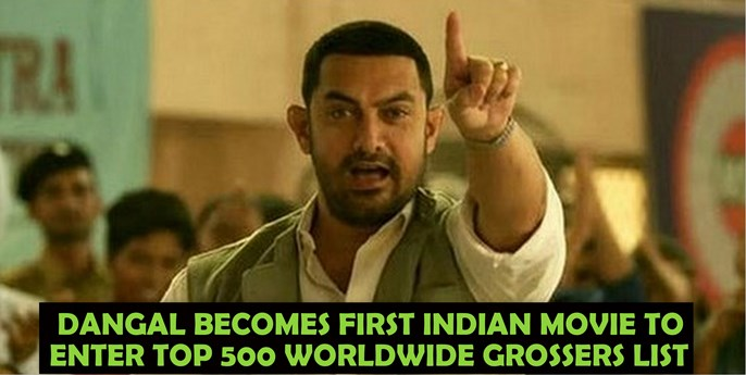 Dangal makes it to the top 500 highest grossing movies of the world