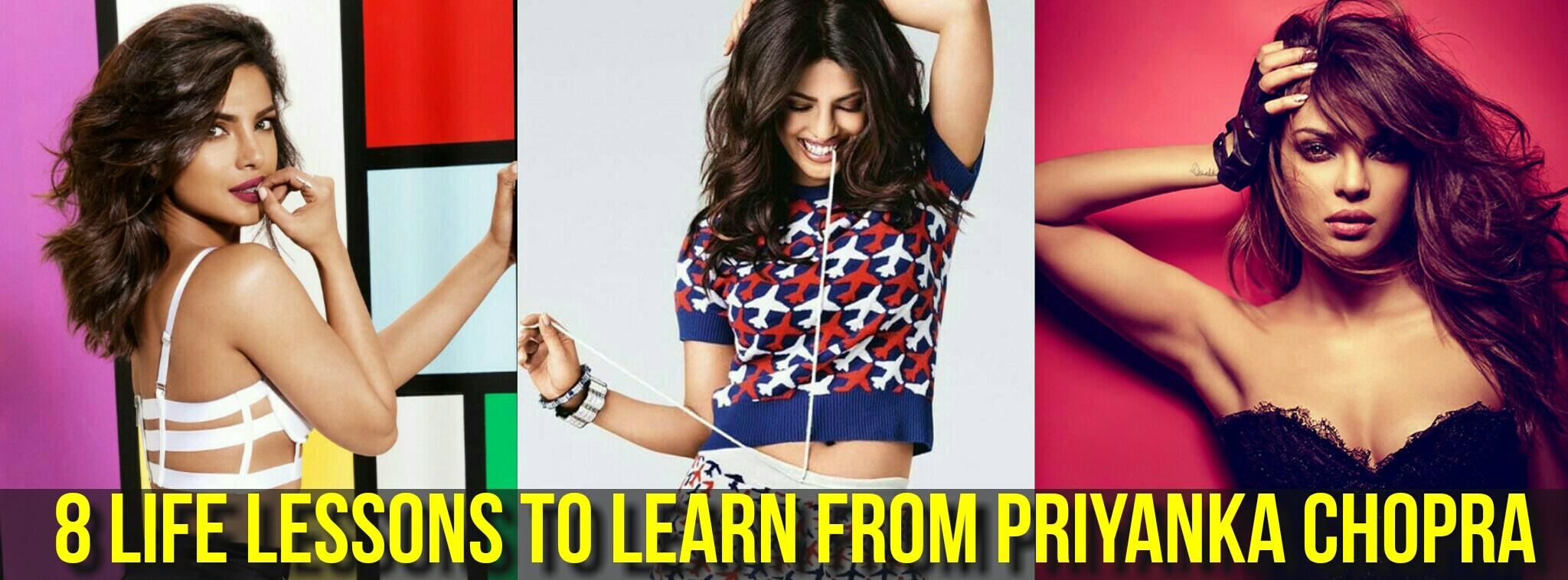 Priyanka Chopra Birthday Special: 8 Life Lessons To Learn From Priyanka Chopra