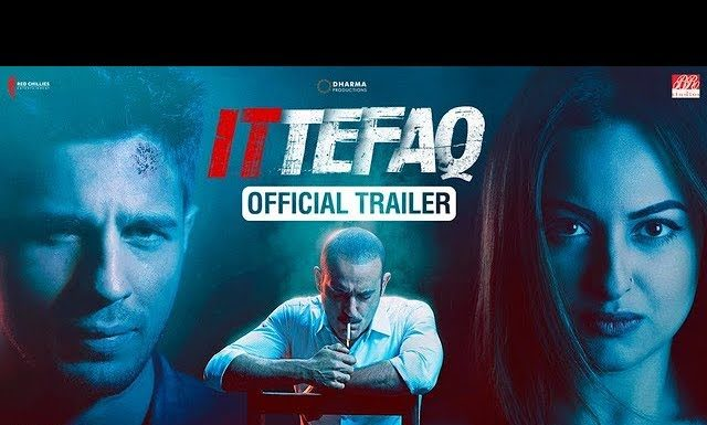 The Trailer Of Ittefaq Is Out And It Is Far Better Than Our Expectations