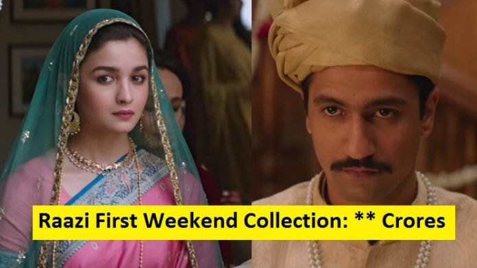 Box Office: Raazi First Weekend Collection, Alia Bhatt Starrer Is A Big Hit