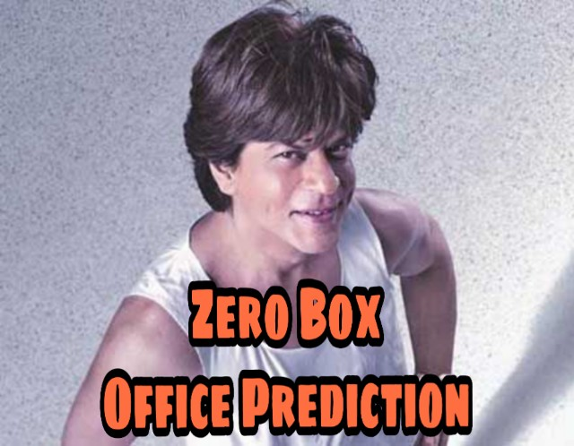 Zero Box Office Prediction: Shahrukh Khan's Film To Take A Huge Opening