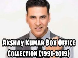 Akshay Kumar Box Office Collection Report (1991 to 2019)