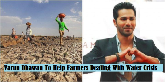 Varun Dhawan Helps Farmers Dealing With Water Crisis In Maharashtra By Raising Funds