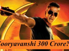 Sooryavanshi: Akshay Kumar To Get His First 300 Crore Grosser?