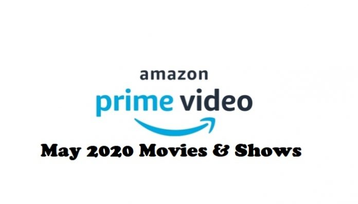 Amazon Prime Video May 2020: New Movies & Shows