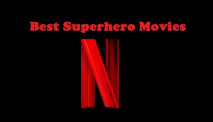 10 Best Superhero Movies On Netflix [May 2020]