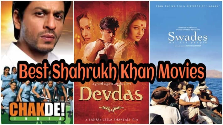 10 Best Shahrukh Khan Movies On Amazon Prime Netflix Hotstar
