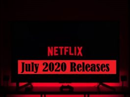 Netflix July 2020 Releases: All Movies & Shows Coming In July 2020