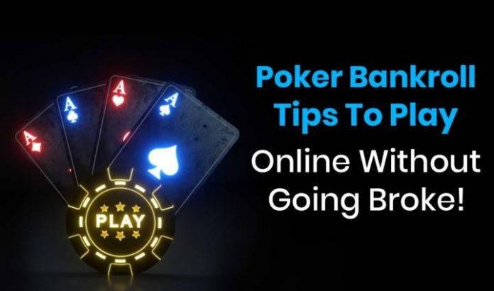 Poker Bankroll Tips To Play Online Without Going Broke!