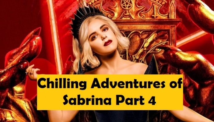At What Time 'Chilling Adventures Of Sabrina' Season 4 Release On Netflix