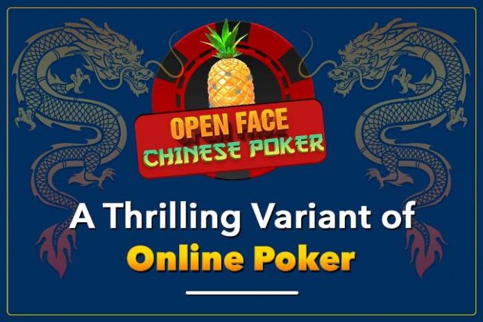 Open Face Chinese Poker: A Thrilling Variant of Online Poker