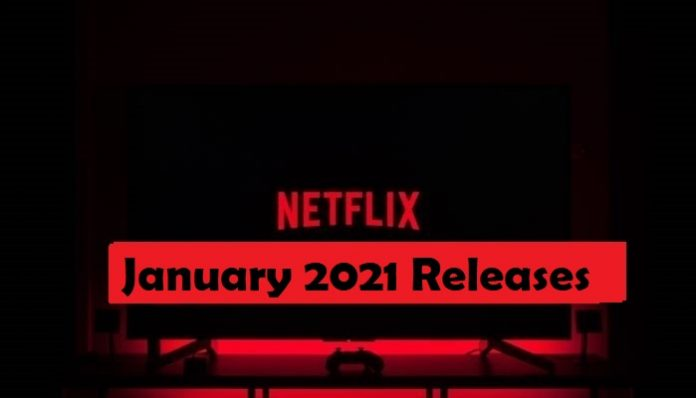 Netflix January 2021 Releases: Every Movie and TV Show Releasing This Month