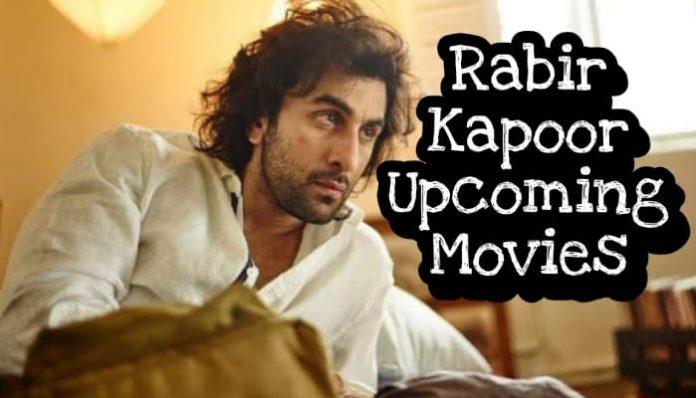Ranbir Kapoor Upcoming Movies 2021, 2022 [Cast & Release Date]