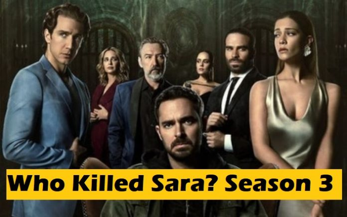 Who Killed Sara? Season 3 Release Date, Cast And Plot - Everything We Know