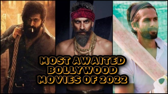 Most Anticipated Bollywood Movies 2021, 2022